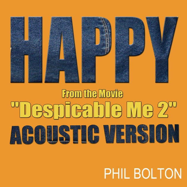 """Happy (Acoustic Version) [From the Movie """"Despicable Me 2""""] - Phil Bolton"""