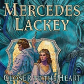 Mercedes Lackey - Closer to the Heart: The Herald Spy, Book Two (Unabridged)  artwork