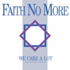 We Care a Lot (Deluxe Band Edition (Remastered)) - Faith No More, Faith No More