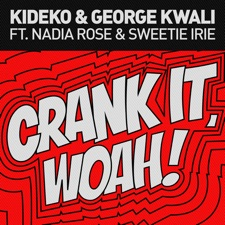 Crank It (Woah!) by Kideko & George Kwali feat. Nadia Rose & Sweetie Irie