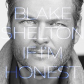 Blake Shelton - If I'm Honest  artwork