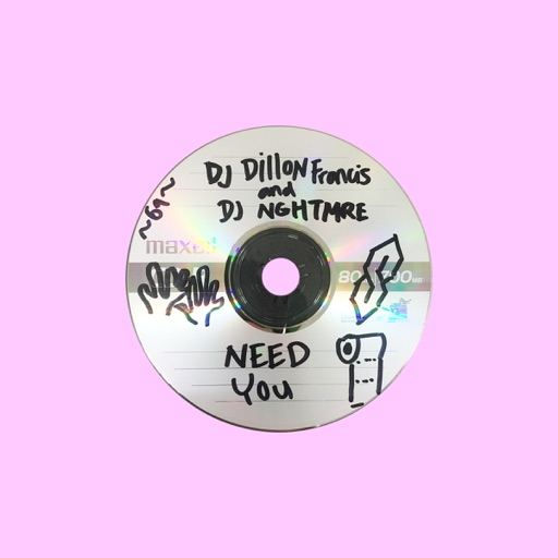 Need You - Dillon Francis & NGHTMRE