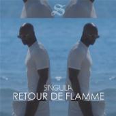 Retour de flamme - Singuila