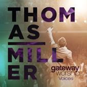Gateway Worship Voices (Live) [feat. Thomas Miller]