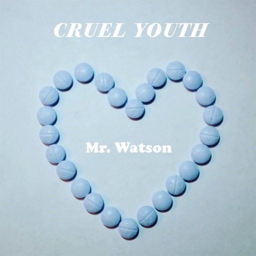 Mr. Watson - Cruel Youth