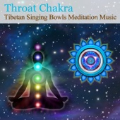 Tibetan Singing Bowls Meditation Music for Chakra Healing: Throat Chakra (For Communication & Self Expression) - EP