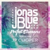 10) Jonas Blue - Perfect Strangers (feat. Jp Cooper)