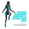 Fitness, Running, Aerobic & Work-Out Hits, Vol. 3 (90s Edition)