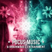 Focus Music & Brainwaves Entrainment: Learning and Brain Training, Gamma Waves, Concentration Music Therapy, Mind Power, Mindfulness
