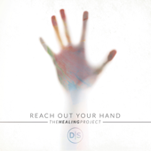 Reach Out Your Hand (The Healing Project)