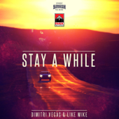 Stay a While (Radio Edit) - Dimitri Vegas & Like Mike