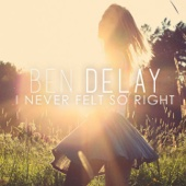 Ben Delay - I Never Felt So Right (Club Mix) artwork