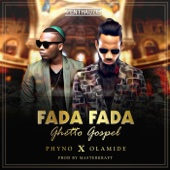 Phyno - Fada Fada (Ghetto Gospel) [feat. Olamide] artwork