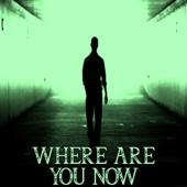 Where Are You Now - EP