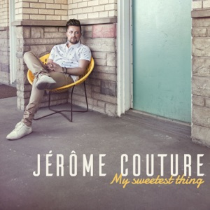Jérôme Couture - My Sweetest Thing