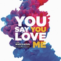 The Kiffness - You Say You Love Me (feat. Tawanna Shaunte')