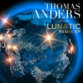 Thomas Anders - Lunatic (TDHDriver Remix)
