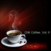 Chill Coffee, Vol. 9 - Various Artists