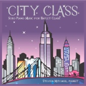 City Class (Solo Piano Music for Ballet Class)