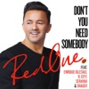 Don't You Need Somebody (feat. Enrique Iglesias, R. City, Serayah & Shaggy) - Single, RedOne