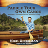 Paddle Your Own Canoe: One Man's Fundamentals for Delicious Living (Unabridged) - Nick Offerman