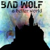 A Better World (feat. Traci Hines) - Single, Bad Wolf