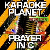 Prayer in C (Remix) [Karaoke Version] [Originally Performed By Lilly Wood & the Prick & Robin Schulz]
