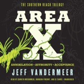 Jeff VanderMeer - Area X: The Southern Reach Trilogy - Annihilation, Authority, Acceptance (Unabridged)  artwork