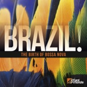 Brazil!: The Birth of Bossa Nova