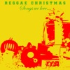 Reggae Christmas Songs We Love
