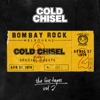 The Live Tapes, Vol. 2: Live At Bombay Rock, April 27, 1979, Cold Chisel