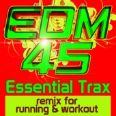 EDM 45 Essential Trax Remix for Running & Workout (Ideal for gym, cardio, aerobics, cycle, spinning, coach and trainers)