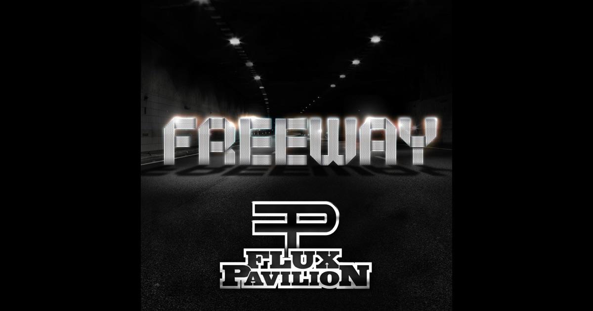 flux pavilion freeway - photo #11