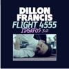 Flight 4555 (IDGAFOS 3.0) - EP, Dillon Francis