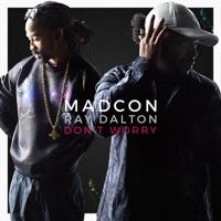 Don't Worry (feat. Ray Dalton) - Madcon