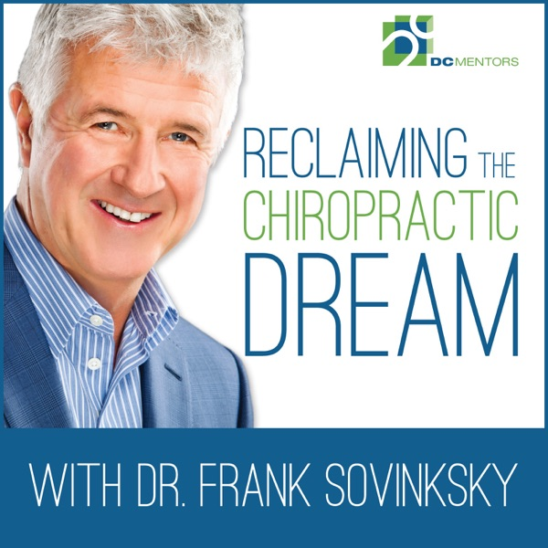 Reclaiming The Chiropractic Dream   Chiropractor   Dr. Frank Sovinsky   DC Mentors