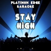 Stay High (Habits Remix) [Karaoke Version] [Originally Performed By Tove Lo & Hippie Sabotage] - Platinum Edge Karaoke