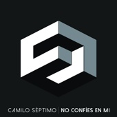 No Confíes En Mí - Camilo Séptimo