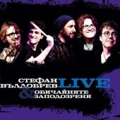 Live - Stefan Valdobrev & Обичайните заподозрени