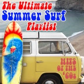 The Ultimate Summer Surf Playlist Hits of the '60s - Various Artists