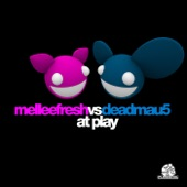 At Play (Melleefresh vs. deadmau5)