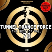 Tunnel Trance Force - The Best of, Vol. 70