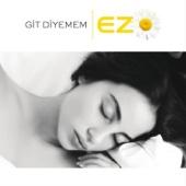 Ezo - Git Diyemem (feat. Rafet El Roman) artwork