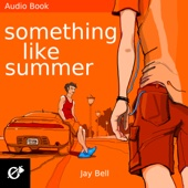 Jay Bell - Something Like Summer: Something Like..., Book 1 (Unabridged)  artwork