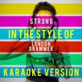 Strong (In the Style of London Grammer) [Karaoke Version]