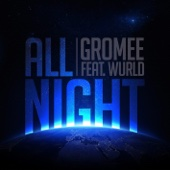All Night [feat. Wurld] [Short Radio Edit]