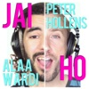 Jai Ho - Single, Alaa Wardi & Peter Hollens