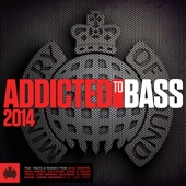 Addicted To Bass 2014 - Ministry of Sound