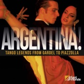 Argentina! - Tango Legends from Gardel to Piazzolla