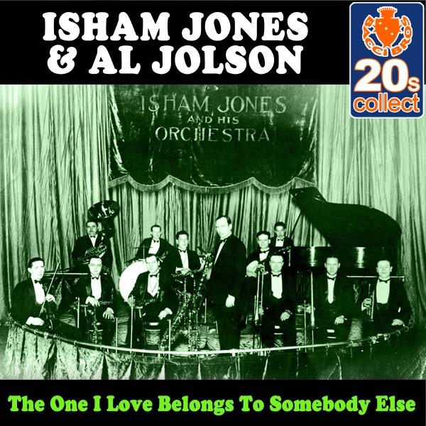 The One I Love Belongs to Somebody Else (Remastered) - Single | Isham Jones